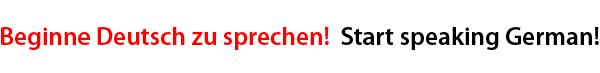 Start speaking German!