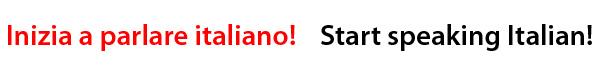 Start speaking Italian!